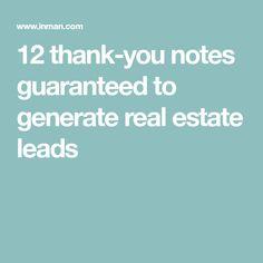 12 thank-you notes guaranteed to generate real estate leads #realestatemarketingplan