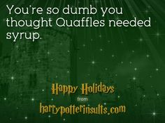 15 insults bookworms will appreciate, like this hysterical one for Harry Potter fans!