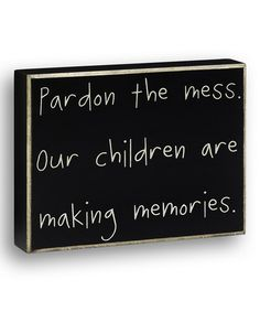 Our children are making memories.