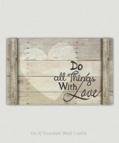 Do All Things With Love Wood Wall Sign 2019 Do All Things With Love Wood Wall Sign The post Do All Things With Love Wood Wall Sign 2019 appeared first on Pallet ideas. Pallet Crafts, Pallet Art, Diy Pallet Projects, Wooden Crafts, Wood Projects, Pallet Ideas, Diy Crafts, Bois Diy, Rustic Signs