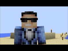 Gangam Style Mincraft.... Only a nerd would find this funny xD