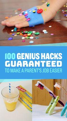 100 Genius Hacks Guaranteed To Make A Parent's Job Easier