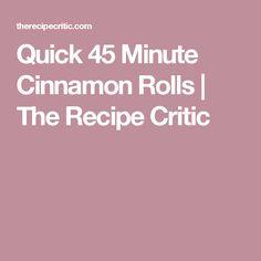 Quick 45 Minute Cinnamon Rolls | The Recipe Critic