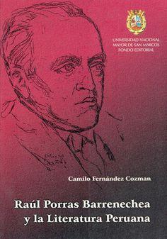 Camilo Fernández Cozman - Raúl Porras Barrenechea y la literatura peruana