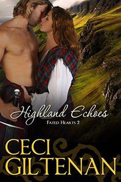 Highland Echoes (Fated Hearts Book 2) by Ceci Giltenan http://www.amazon.com/dp/B00WGPZ29Q/ref=cm_sw_r_pi_dp_ld7Avb16YEHND