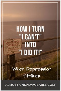 """Depression Lies. Anxiety Sucks. PTSD is real. Maybe you know what I talking about? Even when depression lies, we can still turn """"I Can't"""" into """"I did it!"""""""