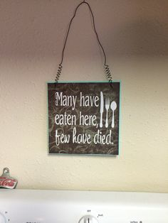Great for kitchens! Another homemade sign I made.