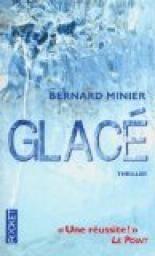 Glacé par Bernard Minier - Thriller Conseillé par Hajar