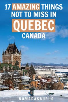 17 Amazing Things to Do in Quebec City, Canada Old Quebec, Quebec City, Ice Hotel Quebec, Toronto Canada, Alberta Canada, Whistler Canada, Visitar Canada, Ottawa, Ontario