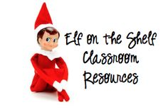 Elf on the Shelf ~ Related Lessons & Activities. I pinned this for my friends who home school or who teach at school.