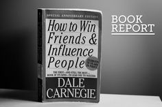 How to Win Friends and Influence People Book Report - awesome book