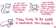 Take time to be good to yourself.