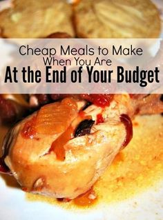 Cheap Meals to Make when you've reached the end of your budget. Great ideas here, bookmark for later!