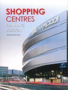Shopping centres : planning & design / edited by Daniel Schulz.-- London : Design Media, 2014.