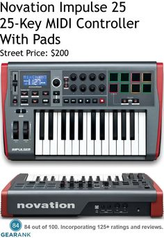 Novation Impulse 25. 25 velocity sensitive piano style keys with assignable aftertouch. 8 velocity sensitive pads. 6 function buttons (4 with LEDs), 3 control switch buttons with LEDs.