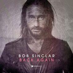 Bob Sinclar – Back Again
