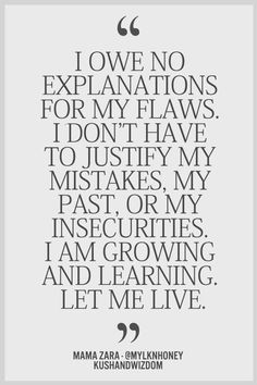 My flaws. Live and let live