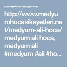http://www.medyumhocasikayetleri.net/medyum-ali-hoca/ medyum ali hoca, medyum ali #medyum #ali #hoca