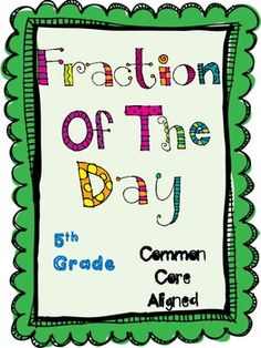 Fraction of the Day Common Core Aligned 5th Grade