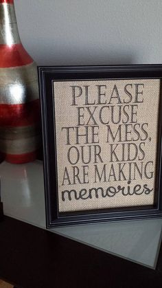 Framed Burlap Print - Excuse The Mess Kids Making Memories - Children - Grandchildren - Housewarming - Gift - Family - Newborn - 8x10 on Etsy, $25.00