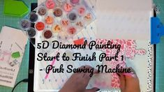 5D Diamond Painting Start to Finish Part 1- Pink Sewing Machine