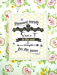 Proverbs 16:24 Printable Art Typography. Pleasant words are as a honeycomb, sweet to the soul, and strength for the bones.