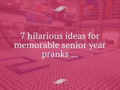 7 Hilarious Ideas for Memorable Senior Year Pranks ...