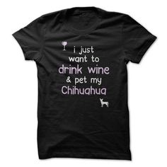 Drink Wine - Chihuahua - #hoodie schnittmuster #sweater boots. GET YOURS => https://www.sunfrog.com/Pets/I-just-want-to-drink-wine--Breed-m5ug.html?68278