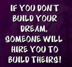 もしあなたが自分の夢の設計をしないと、誰かの夢のために働くことになっちゃうよ!