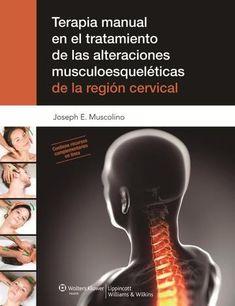 Terapia manual en el tratamiento de las alteraciones musculoesqueléticas de la región cervical. 2013. http://www.thepoint.lww.com/Book/Show/332000 http://kmelot.biblioteca.udc.es/record=b1495950~S12*gag