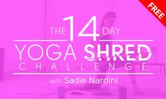 Do you want to get fit and lose excess weight? Do you wanna become an awesome rockstar version of yourself? If you said yes to just one of these questions, then join Sadie Nardini and thousands of others for the free 14-Day Yoga Shred Challenge here on DoYouYoga!