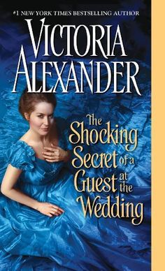 The shocking secret of a guest at the wedding by victoria alexander