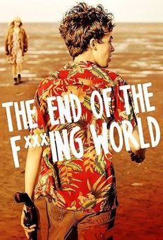 The End of the F**king World (2017) / S: 1 / Ep. 8 / Comedy, Drama [UK] / The show is based on the comic series The End Of The Fucking World by Charles S. Forsman / James is 17 and is pretty sure he is a psychopath. Alyssa, also 17, is the cool and moody new girl at school. The pair make a connection and she persuades him to embark on a road trip in search of her real father