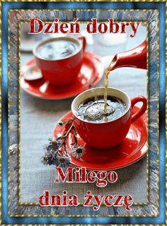 Wiersze,Gify Na Dzień Dobry ...: Gify na dzien dobry - herbata , kawa Coffee Time, Tea Time, Tableware, Polish, Pictures, Acre, Dinnerware, Tablewares, Coffee Break
