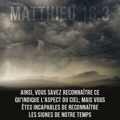 La Bible - Versets illustrées - Matthieu 16:3 - Ainsi, vous savez reconnaître ce qu'indique l'aspect du ciel; mais vous êtes incapables de reconnaître les signes de notre temps.