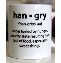 The first sentence 'anger fueled by hunger' doesn't make sense in the sittuation. hangry would be an adjective not a noun. otherwise this mug is cool