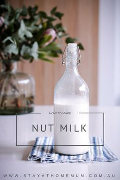 How To Make Nut Milk | Stay At Home Mum
