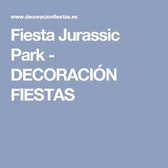 Fiesta Jurassic Park - DECORACIÓN FIESTAS