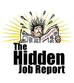 """The job market is huge and there are numerous """"hidden"""" or unadvertised jobs in the market. What is difficult is discovering them. You need smart tactics and a bit of your luck for catching hold of such jobs."""