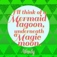Magical inspiration from Wendy Darling. | Peter Pan quote