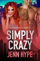 Simply Crazy (Jaded, Book One), an ebook by Jenn Hype at Smashwords