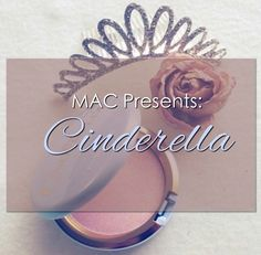 Blog Obsessed XO: MAC Cinderella Collection, MAC cosmetics, Cinderella, limited edition, makeup