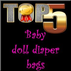 http://www.fivetoplist.com/baby-doll-diaper-bag/ My top 5 baby #doll diaper bag sets for girls #toys - pretty colors, some include great accessories, and make great present ideas for children who love #dolls