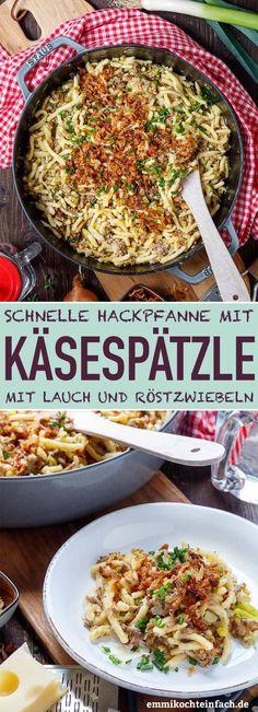 Käsespätzle Hackpfanne mit Lauch und Röstzwiebeln | Die beste Verbindung aus Käsespätzle und Hackpfanne vereint zum ultimativen Seelenfutter. Mit leckerem Emmentaler, frischem Lauch und selbst gemachten Röstzwiebeln ist es eine schnelle und beliebte 35 Minuten Feierabendküche. | #käsespätzle #hackpfanne  #hackfleischpfanne #pfannengericht #spätzle #rezept #einfachkochen |  emmikochteinfach.de