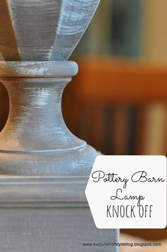 Evolution of Style: Pottery Barn Lamp Knock-Off Complete (and a Tutorial)