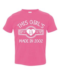 This Girl's THIRTEEN Made in 2002 Great Personalized THIRTEENTH Birthday Girls Tee Shirt For Girl's 13th B-day Fun Birthday Party Shirt
