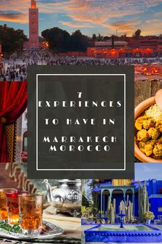 Traveling to Marrakech in Morocco was such an adventure. I picked 7 experiences to have in Marrakech that will make your trip amazing!