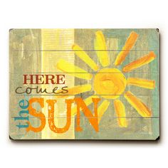 Incorporate a touch of ageless look to you wall space by adding this ArteHouse Here comes the sun by Misty Diller Planked Wood Wall Art. Sun Wall Decor, Wood Wall Decor, Wood Wall Art, Wall Décor, Wall Hooks, Sun Painting, Painting Prints, Summer Painting, Watercolor Painting