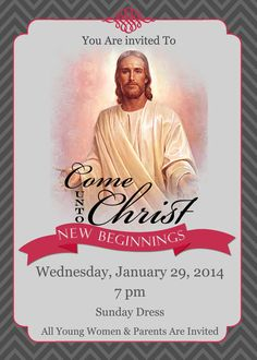 """""""Come Unto Christ"""" LDS Young Women New Beginnings or Young Women In Excellence Invitation #lds #youngwomen #comeuntochrist"""