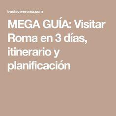 MEGA GUÍA: Visitar Roma en 3 días, itinerario y planificación
